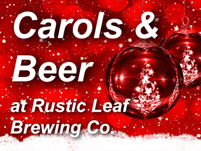 Carols & Beer-Rustic Leaf Brewing