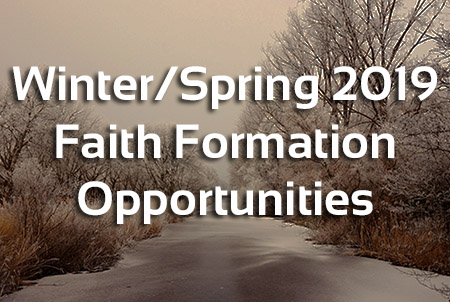 2019 Faith Formation Opportunities